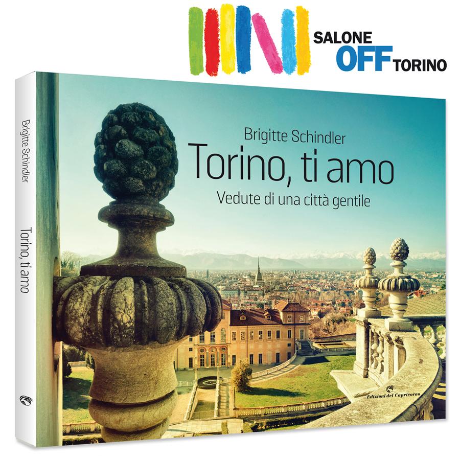 Libro: Torino, ti amo. Vedute di una città gentile. Autore: Brigitte Schindler